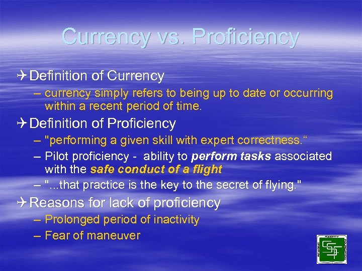 Currency vs. Proficiency Q Definition of Currency – currency simply refers to being up