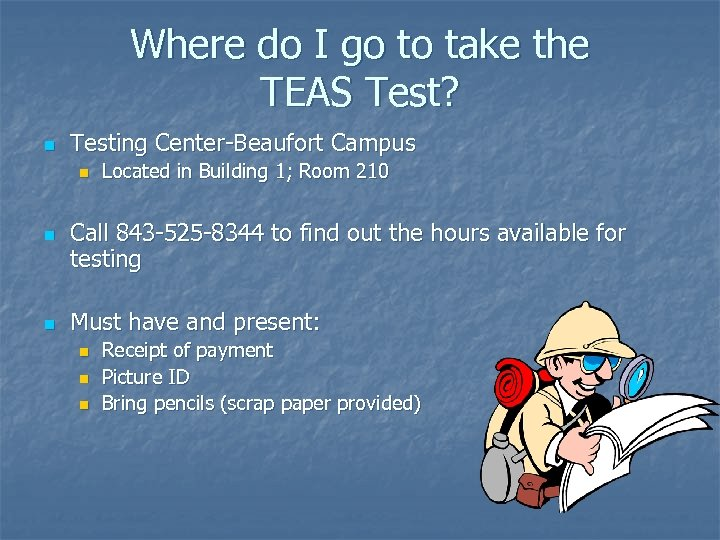 Where do I go to take the TEAS Test? n Testing Center-Beaufort Campus n