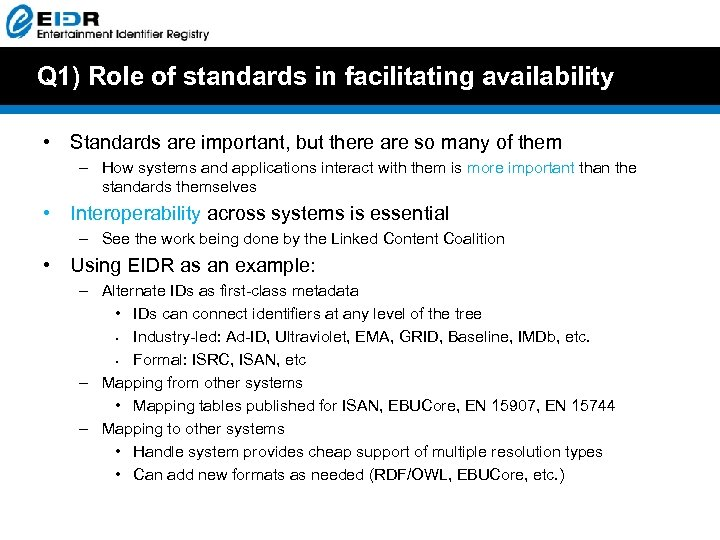 Q 1) Role of standards in facilitating availability • Standards are important, but there