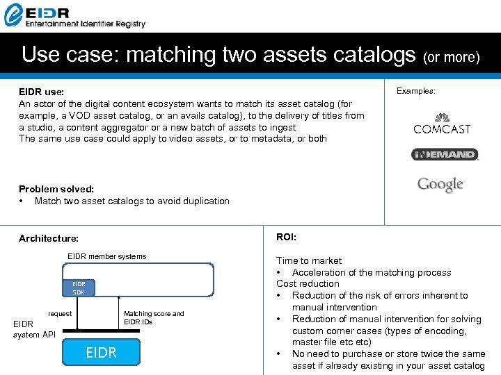 Use case: matching two assets catalogs (or more) EIDR use: An actor of the