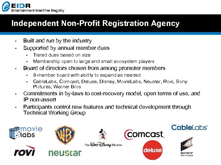 Independent Non-Profit Registration Agency • • Built and run by the industry Supported by