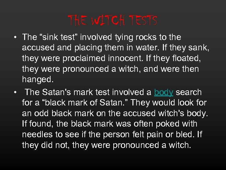 "THE WITCH TESTS • The ""sink test"" involved tying rocks to the accused and"