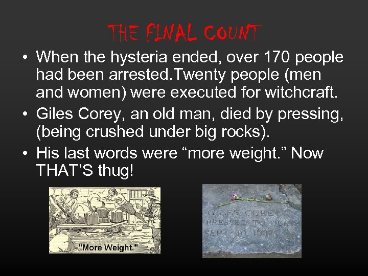 THE FINAL COUNT • When the hysteria ended, over 170 people had been arrested.