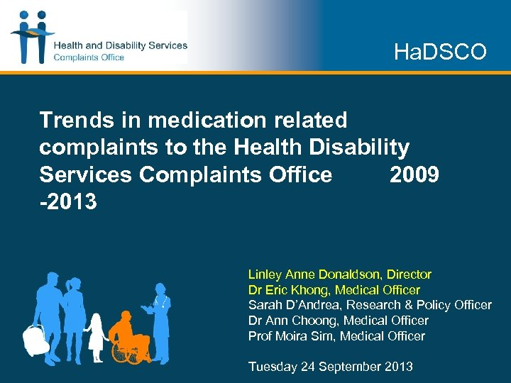 Ha. DSCO Trends in medication related complaints to the Health Disability Services Complaints Office