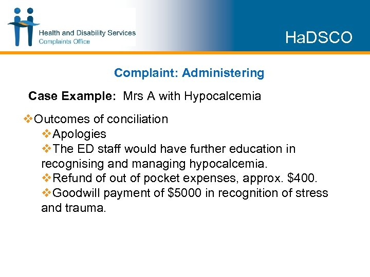 Ha. DSCO Complaint: Administering Case Example: Mrs A with Hypocalcemia v. Outcomes of conciliation