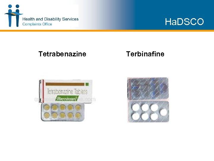 Ha. DSCO Tetrabenazine Terbinafine