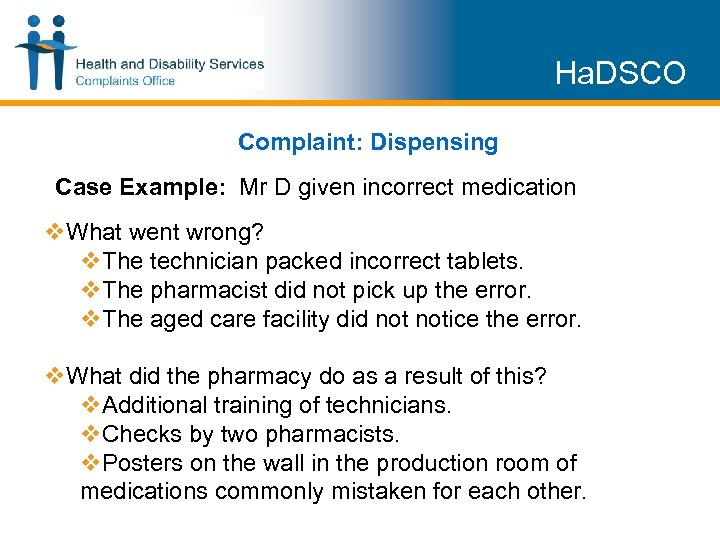 Ha. DSCO Complaint: Dispensing Case Example: Mr D given incorrect medication v. What went