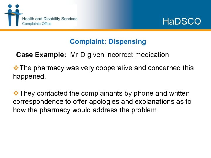 Ha. DSCO Complaint: Dispensing Case Example: Mr D given incorrect medication v. The pharmacy