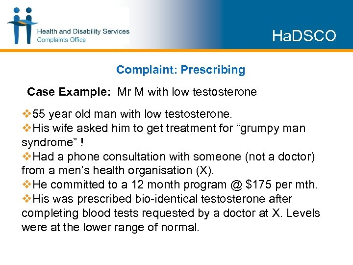 Ha. DSCO Complaint: Prescribing Case Example: Mr M with low testosterone v 55 year