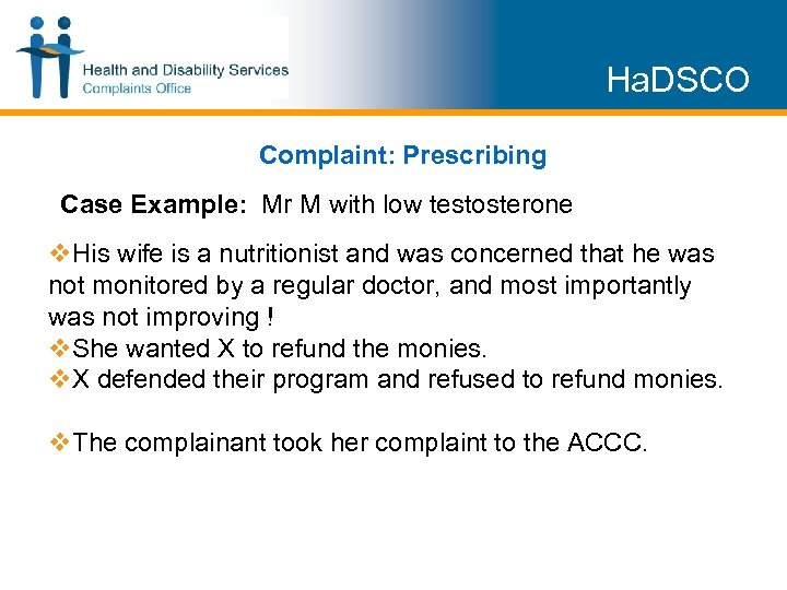 Ha. DSCO Complaint: Prescribing Case Example: Mr M with low testosterone v. His wife