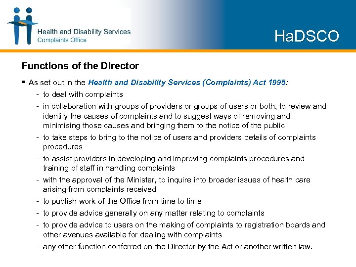 Ha. DSCO Functions of the Director § As set out in the Health and