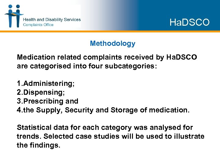 Ha. DSCO Methodology Medication related complaints received by Ha. DSCO are categorised into four