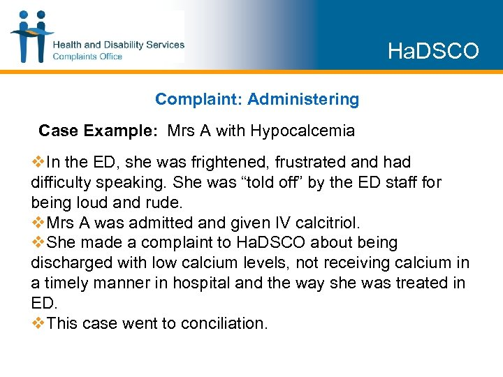 Ha. DSCO Complaint: Administering Case Example: Mrs A with Hypocalcemia v. In the ED,