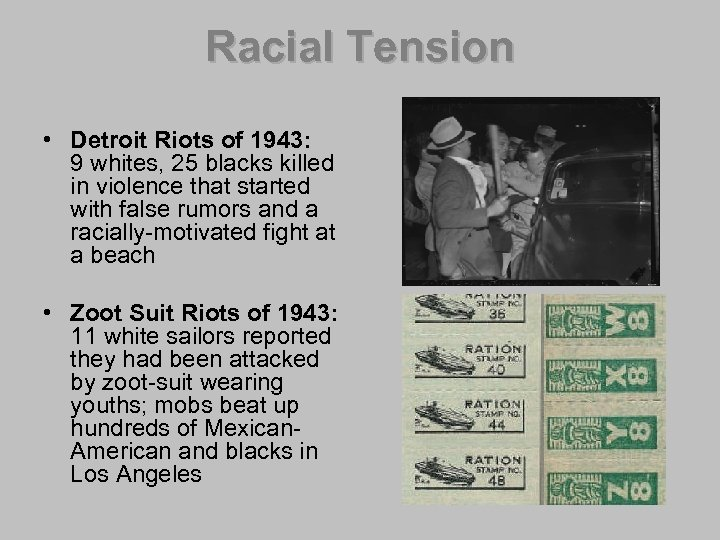 Racial Tension • Detroit Riots of 1943: 9 whites, 25 blacks killed in violence