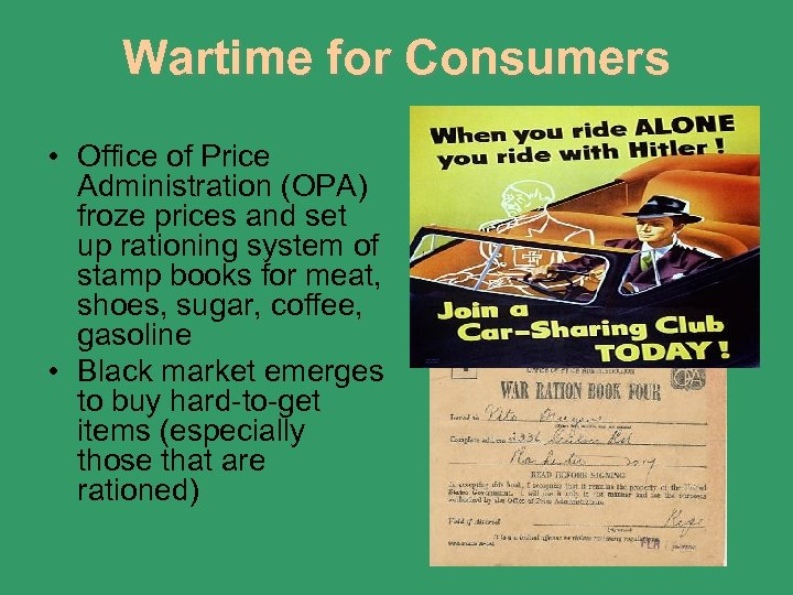 Wartime for Consumers • Office of Price Administration (OPA) froze prices and set up