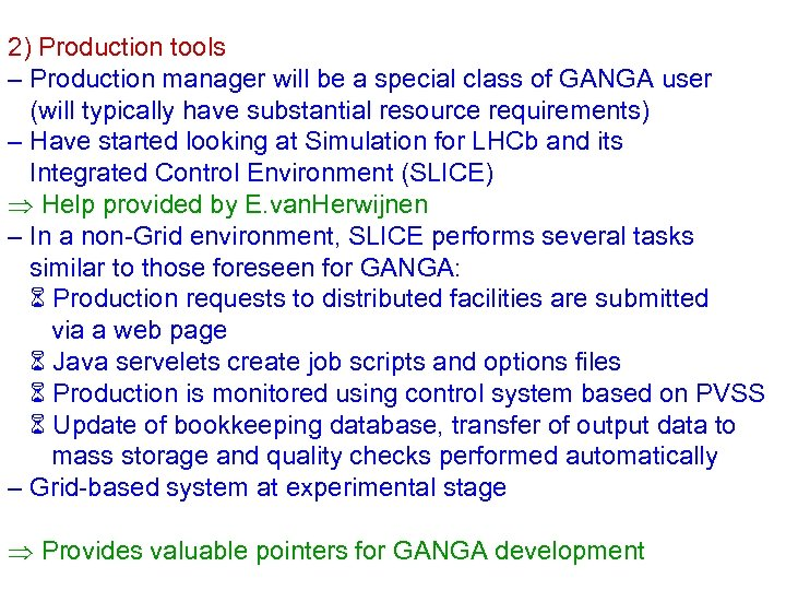 2) Production tools – Production manager will be a special class of GANGA user