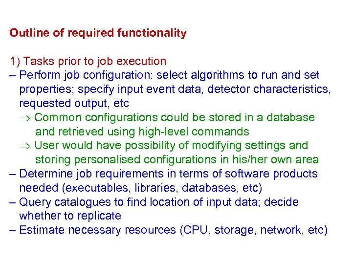 Outline of required functionality 1) Tasks prior to job execution – Perform job configuration: