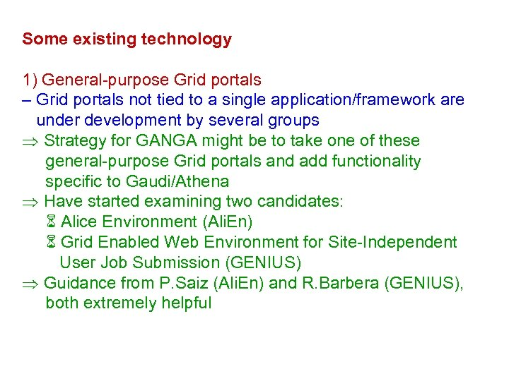 Some existing technology 1) General-purpose Grid portals – Grid portals not tied to a