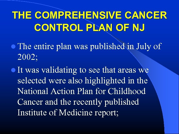 THE COMPREHENSIVE CANCER CONTROL PLAN OF NJ l The entire plan was published in