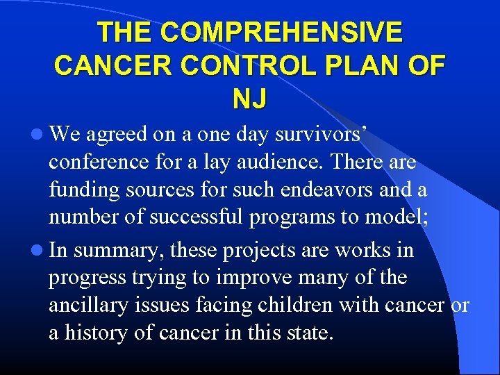 THE COMPREHENSIVE CANCER CONTROL PLAN OF NJ l We agreed on a one day