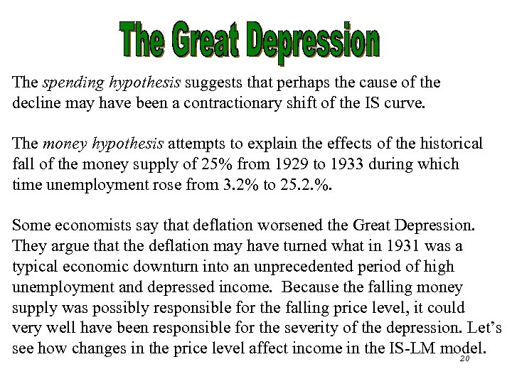 The spending hypothesis suggests that perhaps the cause of the decline may have been