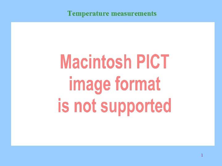Temperature measurements 1