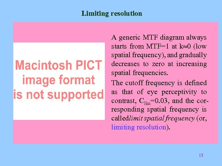 Limiting resolution A generic MTF diagram always starts from MTF=1 at k» 0 (low