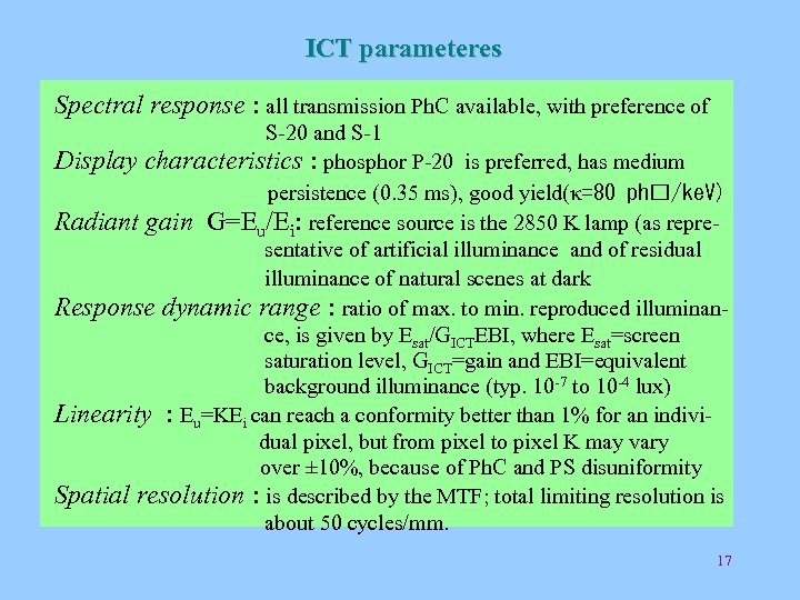 ICT parameteres Spectral response : all transmission Ph. C available, with preference of S-20