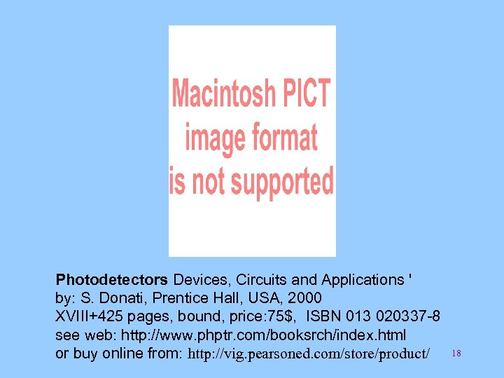 Photodetectors Devices, Circuits and Applications ' by: S. Donati, Prentice Hall, USA, 2000 XVIII+425
