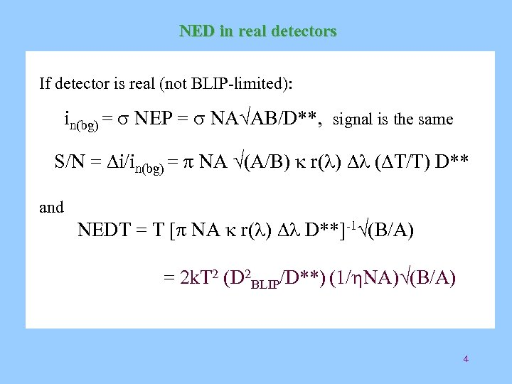 NED in real detectors If detector is real (not BLIP-limited): in(bg) = s NEP
