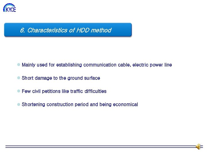 6. Characteristics 도 HDD method 조 직 of l Mainly used for establishing communication