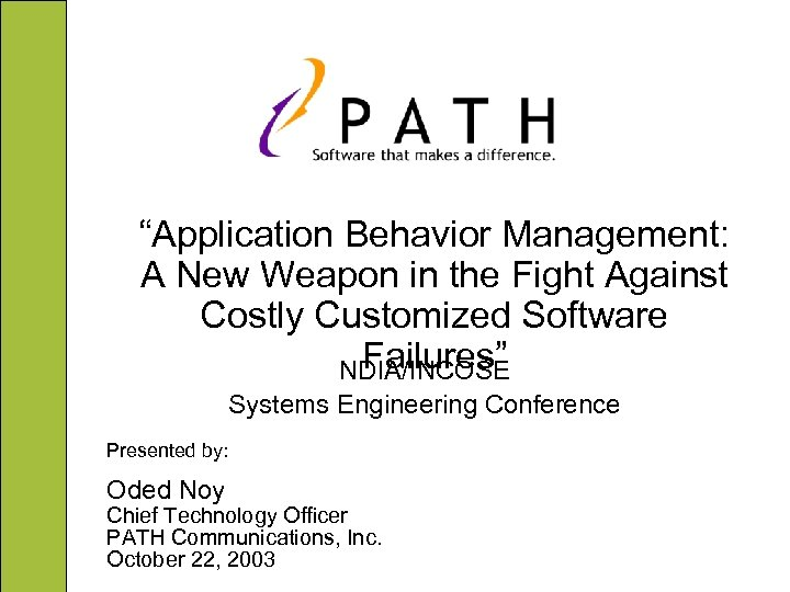 """Application Behavior Management: A New Weapon in the Fight Against Costly Customized Software Failures"""