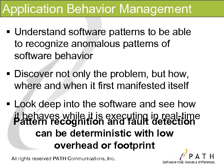 Application Behavior Management § Understand software patterns to be able to recognize anomalous patterns