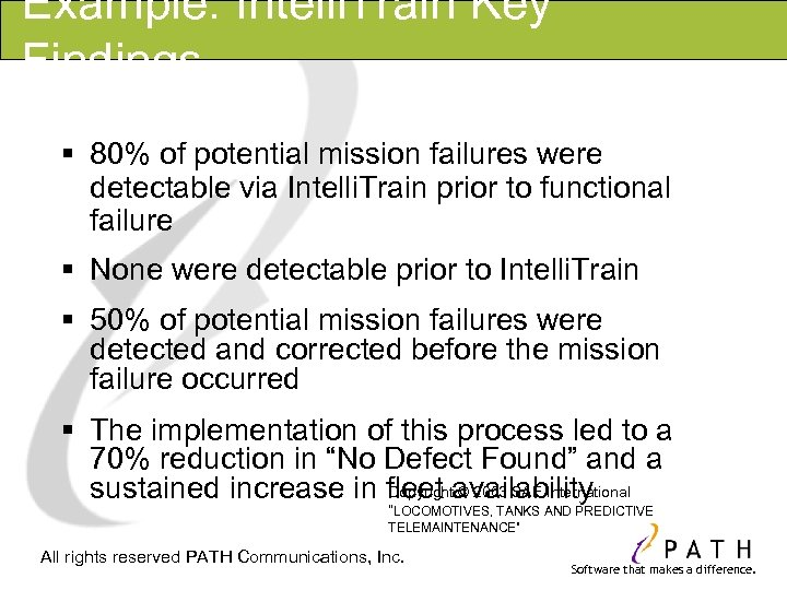 Example: Intelli. Train Key Findings § 80% of potential mission failures were detectable via
