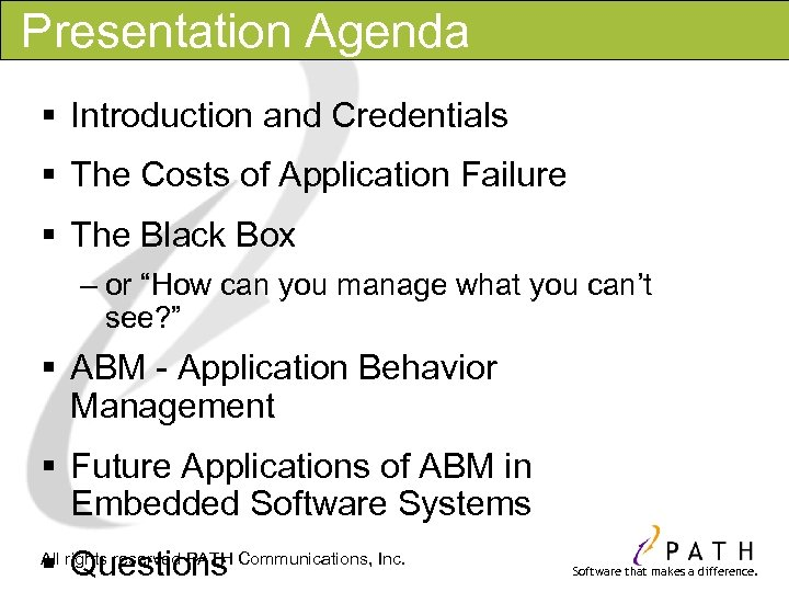 Presentation Agenda § Introduction and Credentials § The Costs of Application Failure § The
