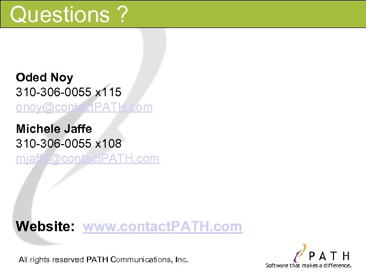 Questions ? Oded Noy 310 -306 -0055 x 115 onoy@contact. PATH. com Michele Jaffe