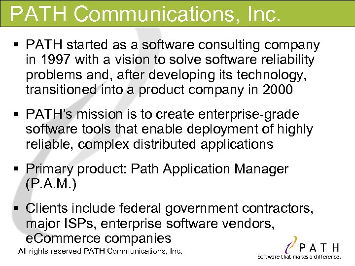 PATH Communications, Inc. § PATH started as a software consulting company in 1997 with