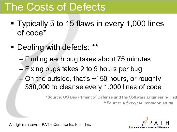 The Costs of Defects § Typically 5 to 15 flaws in every 1, 000