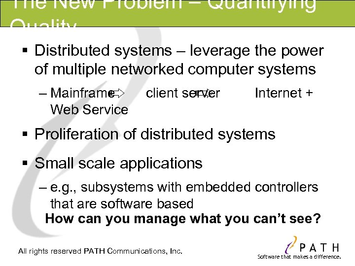 The New Problem – Quantifying Quality § Distributed systems – leverage the power of