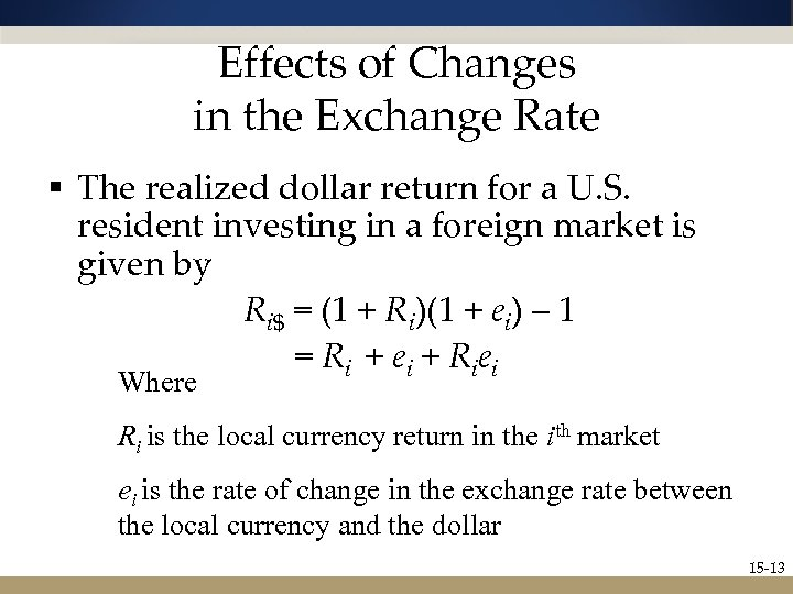 Effects of Changes in the Exchange Rate § The realized dollar return for a
