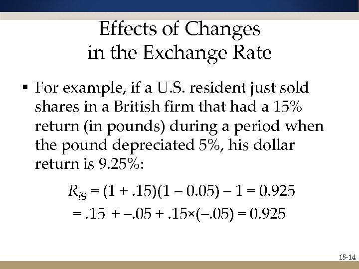 Effects of Changes in the Exchange Rate § For example, if a U. S.