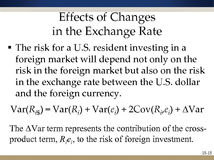 Effects of Changes in the Exchange Rate § The risk for a U. S.