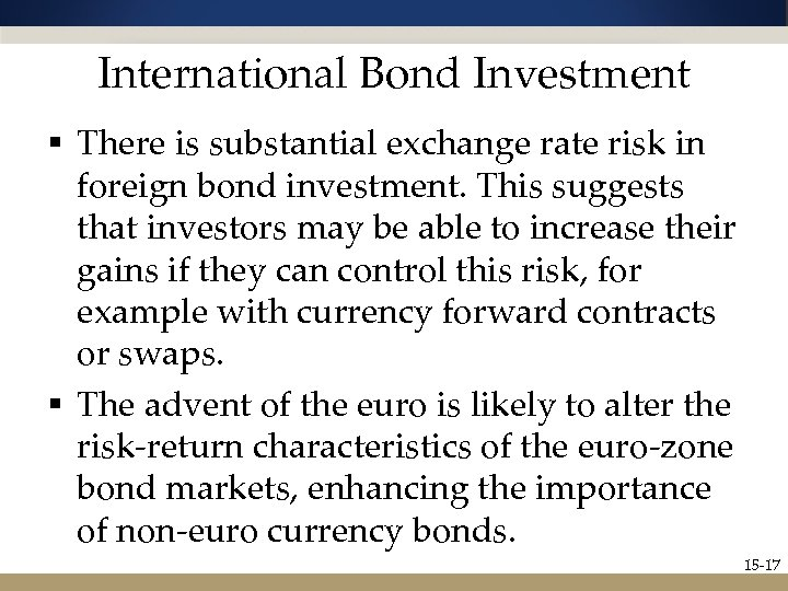 International Bond Investment § There is substantial exchange rate risk in foreign bond investment.