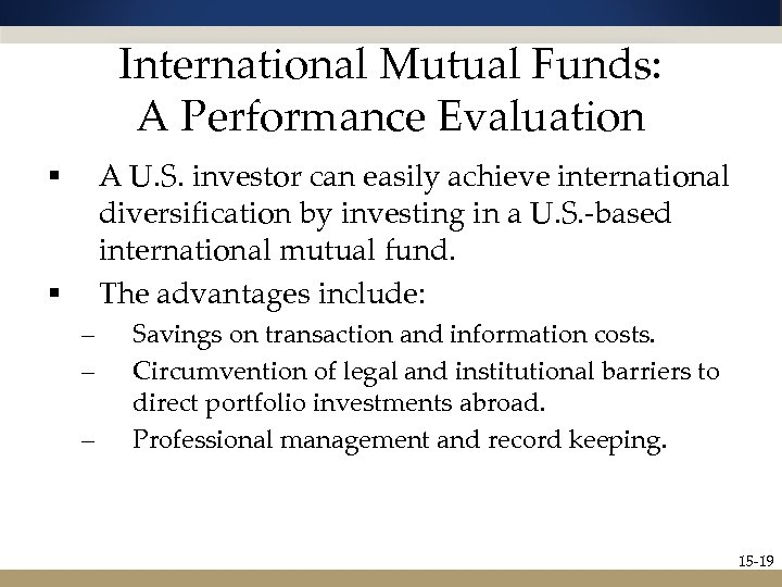 International Mutual Funds: A Performance Evaluation A U. S. investor can easily achieve international