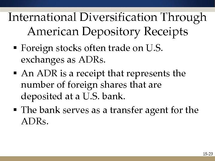 International Diversification Through American Depository Receipts § Foreign stocks often trade on U. S.