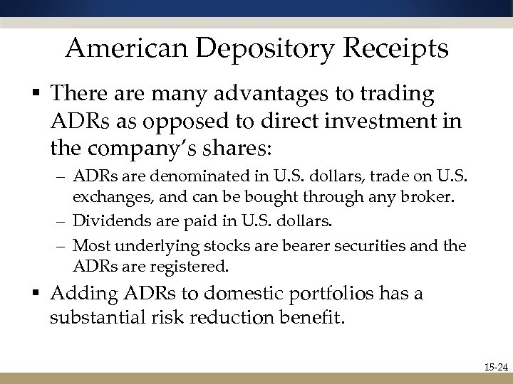 American Depository Receipts § There are many advantages to trading ADRs as opposed to
