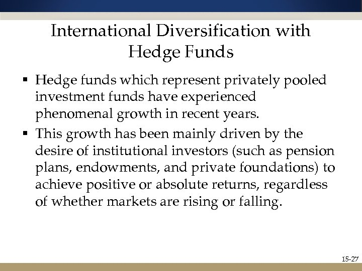 International Diversification with Hedge Funds § Hedge funds which represent privately pooled investment funds