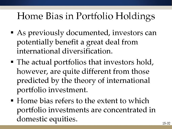 Home Bias in Portfolio Holdings § As previously documented, investors can potentially benefit a