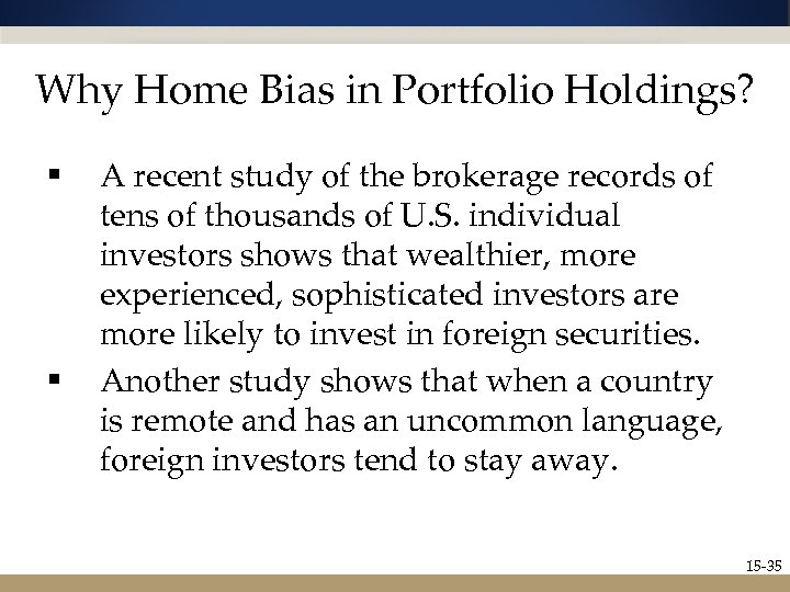 Why Home Bias in Portfolio Holdings? § § A recent study of the brokerage