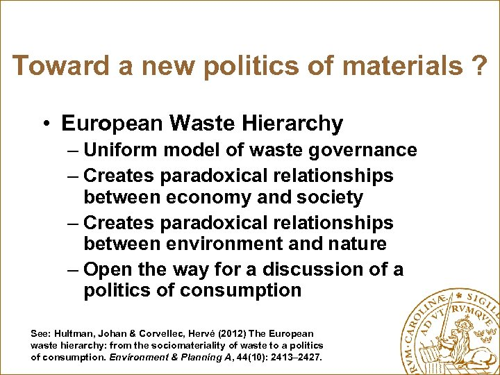 Toward a new politics of materials ? • European Waste Hierarchy – Uniform model
